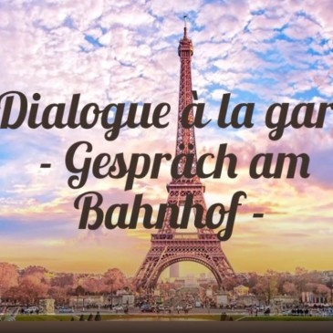 Dialogue a la gare…